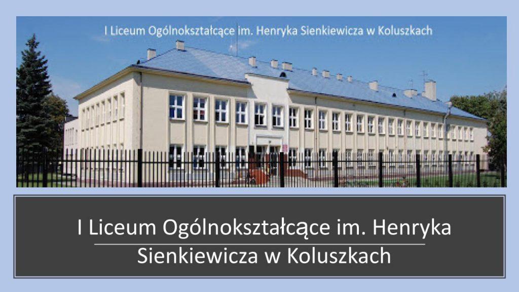 I Liceum Ogólnokształcące im. Henryka Sienkiewicza w Koluszkach